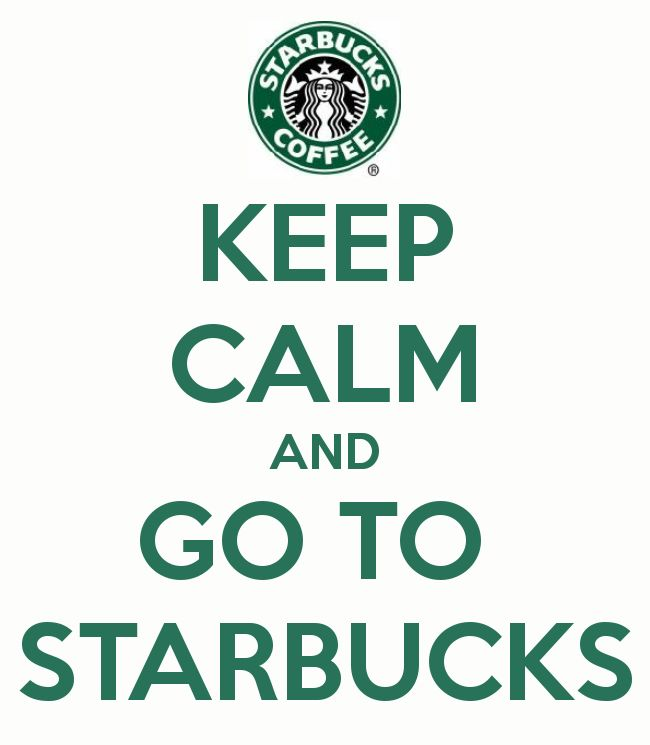 KEEP CALM AND GO TO STARBUCKS - KEEP CALM AND CARRY ON Image Generator - brought to you by the Ministry of Information