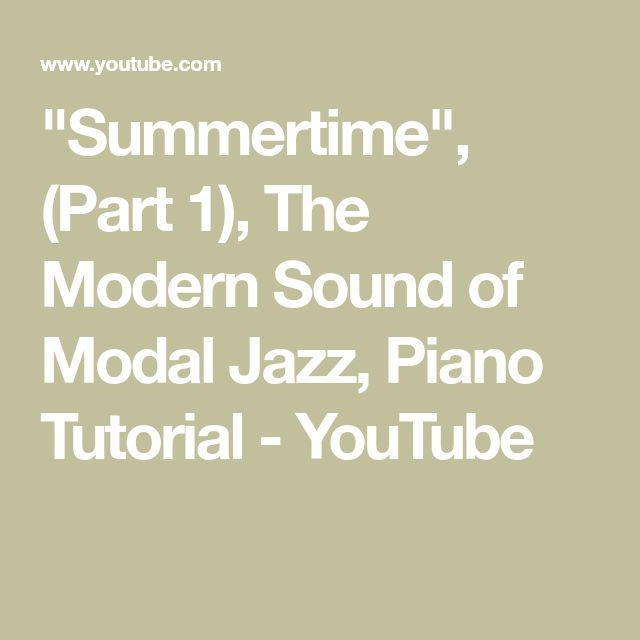 """Summertime"", (Part 1), The Modern Sound of Modal Jazz, Piano Tutorial - YouTube"