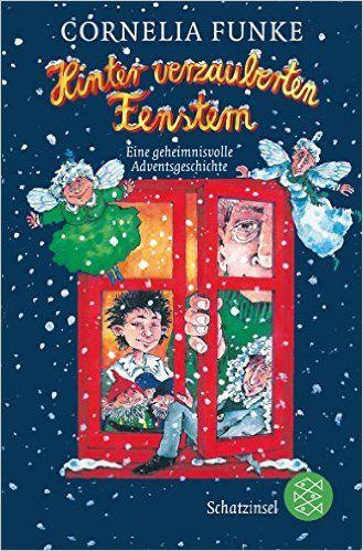 Hinter Verzauberten Fenstern: Eine Geheimnisvolle Adventsgeschichte:  Amazon.de: Cornelia Funke: Bücher