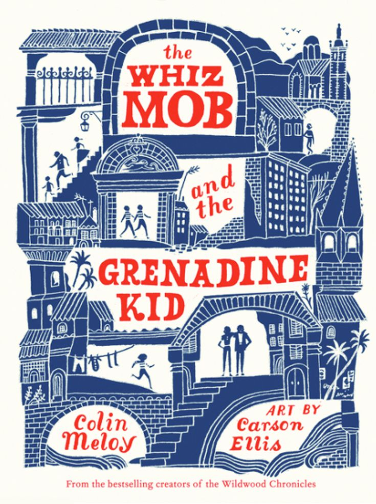407 best pretty books images on pinterest the whiz mob and the grenadine kid by colin meloy art by carson ellis fandeluxe Choice Image