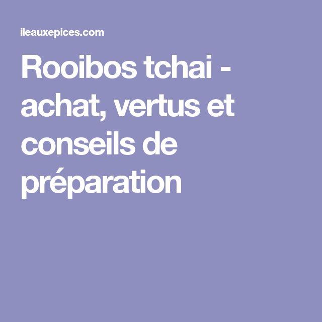 Rooibos tchai - achat, vertus et conseils de préparation
