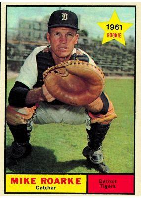 Mike Roarke 1961 Catcher - Detroit Tigers Card Number: 376