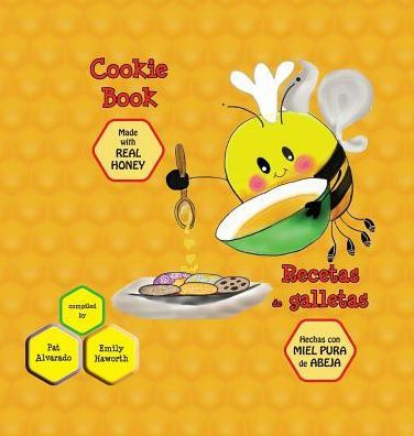 Cookie Book * Recetas de galletas: Made with REAL Honey * Hechas con miel de abeja PURA