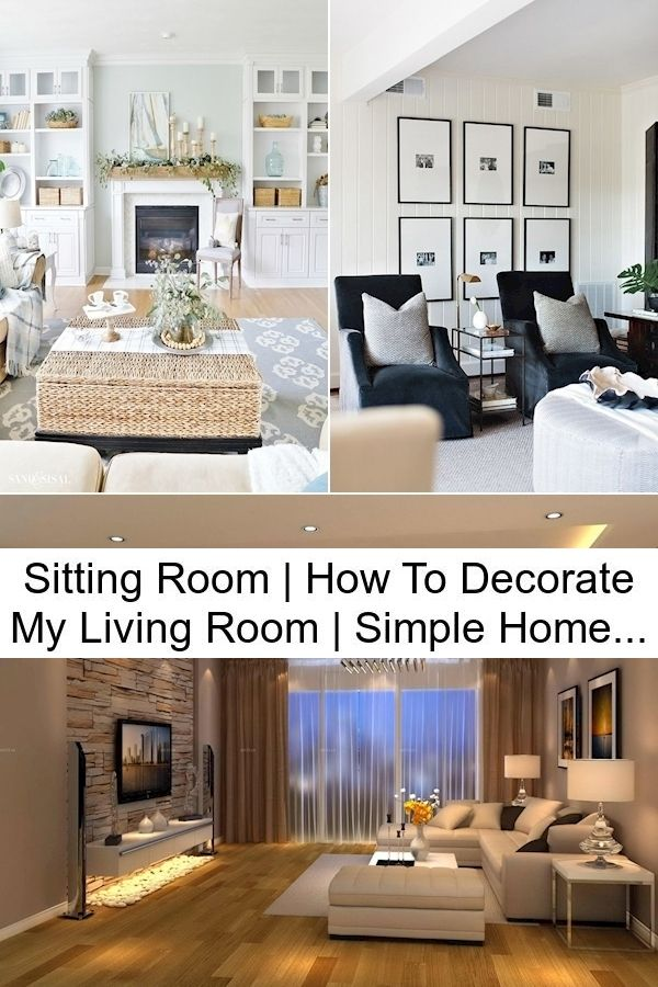 Sitting Room How To Decorate My Living Room Simple Home Interior Design Living Room In 2021 Living Room Decor Living Room Pictures Room Decor