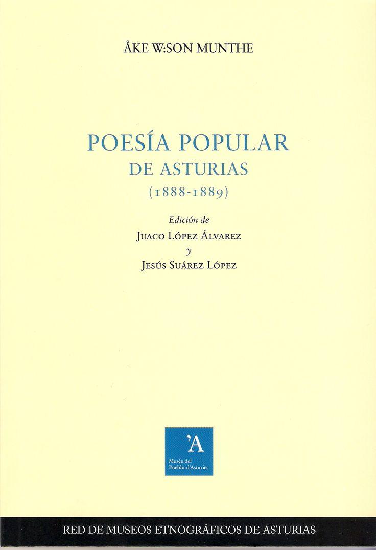 Publicada originalmente en Upsala (Suecia), esta obra pionera del folklore asturiano ha permanecido inédita en España durante más de un siglo. Búscalo en http://absys.asturias.es/cgi-abnet_Bast/abnetop?ACC=DOSEARCH&xsqf01=poesia+popular+asturias+munthe+lopez+suarez