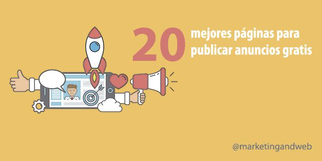 Conoce las 20 mejores páginas web y apps donde publicar anuncios gratis, y comienza a vender desde ya tus artículos por Internet y a darte a conocer.