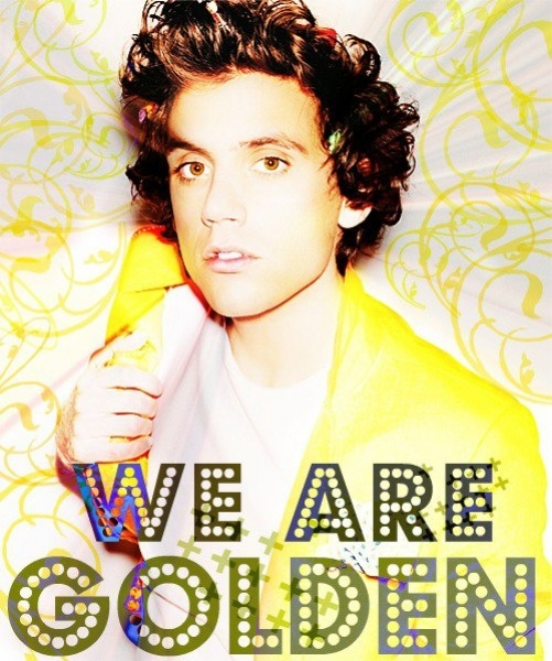 """We Are Golden"" - MIKA WHY DOES HE HAVE TO BE 30 !!!!"