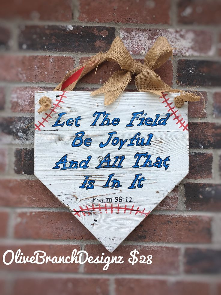 Baseball Field Home Plate Door Hanger Scripture Psalm 96:12 Christian America Summer Time let the field be joyful and all that is in it by OliveBranchDesignz on Etsy https://www.etsy.com/listing/520538646/baseball-field-home-plate-door-hanger