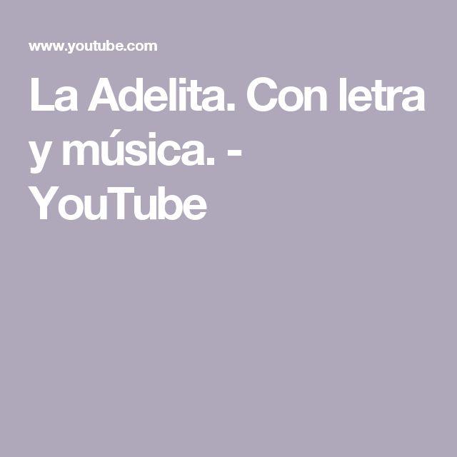 La Adelita. Con letra y música. - YouTube