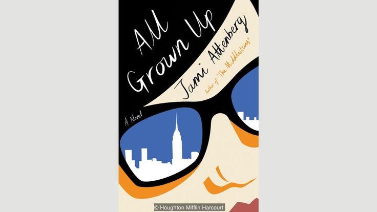 Jami Attenberg, All Grown Up (Credit: Credit: Houghton Mifflin Harcourt)