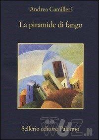 La piramide di fango di Camilleri Andrea - Libro - Sellerio Editore Palermo - http://www.wuz.it/libro/piramide-fango/Camilleri-Andrea/9788838931918.html