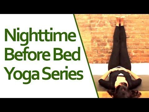 Nighttime Yoga: Before Bed Series - Stretching Before Bed For More Yoga Routines and Health Tips Visit Our Website