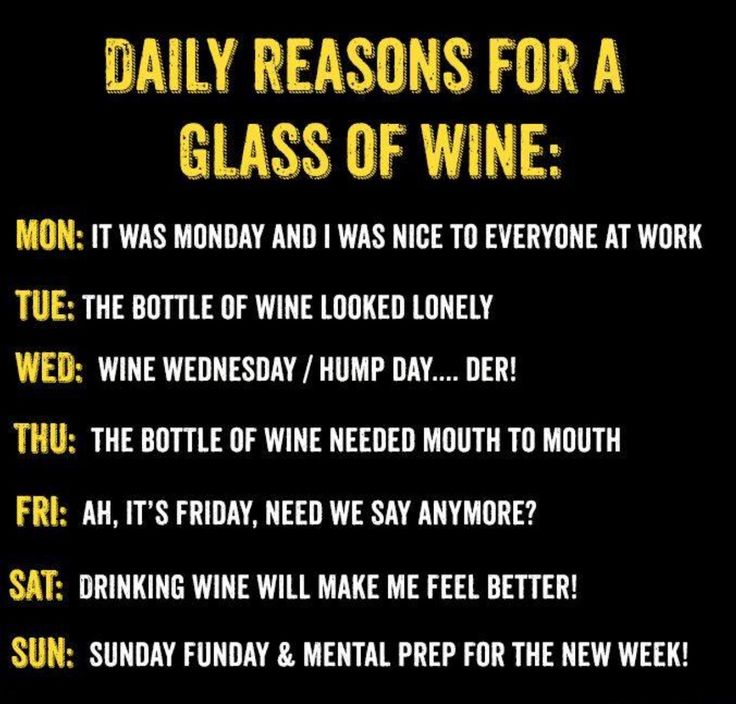 When does one really need a reason to drink wine?