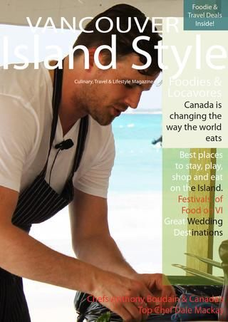 Check out Chef Dale Mackay in the Cayman Islands with Anthony Bourdain, Eric Ripert and other celebrity Chefs cooking up a feast of all feasts! 2013 Summer Issue of Vancouver Island Style Magazine is filled with the best places to EAT, STAY, SHOP, SEE AND PLAY. Free to read on your PC, IPad, Smart phone and more