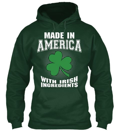 Made In America With Irish Forest Green Sweatshirt Front