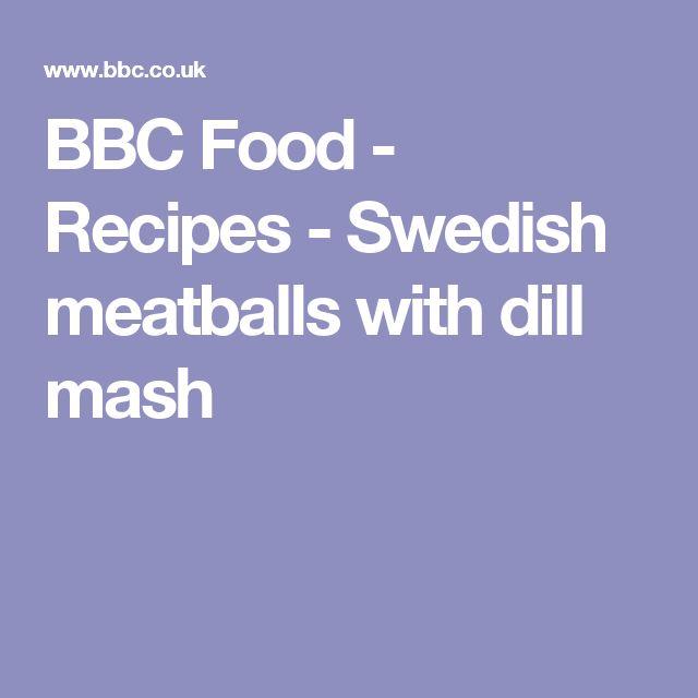 BBC Food - Recipes - Swedish meatballs with dill mash