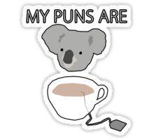 """""""Koala Tea"""" puns Sticker Quality lol I didn't get it at first"""
