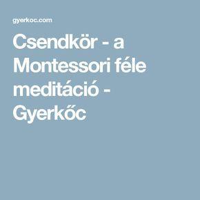 Csendkör - a Montessori féle meditáció - Gyerkőc