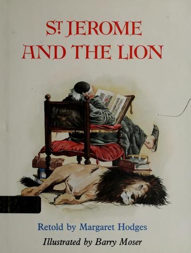 St. Jerome and the lion by Margaret Hodges, 32 pgs