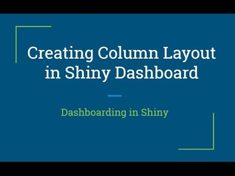 R Shiny Tutorial | Creating Column Layout in Shiny Dashboard | R Program...