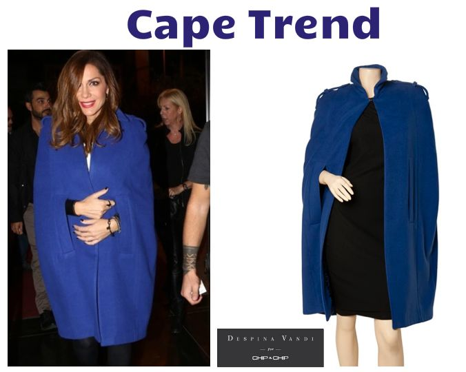 Cape is the must-have item in your closet!! Get the look of the fashionable Despina Vandi here: http://www.chipandchip.gr/e-shop_gr/despoina-vandi-collection/e-shop3116.html