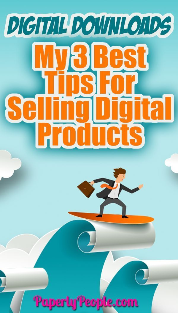 My 3 Best Tips For Selling Digital Products Digital Starting An