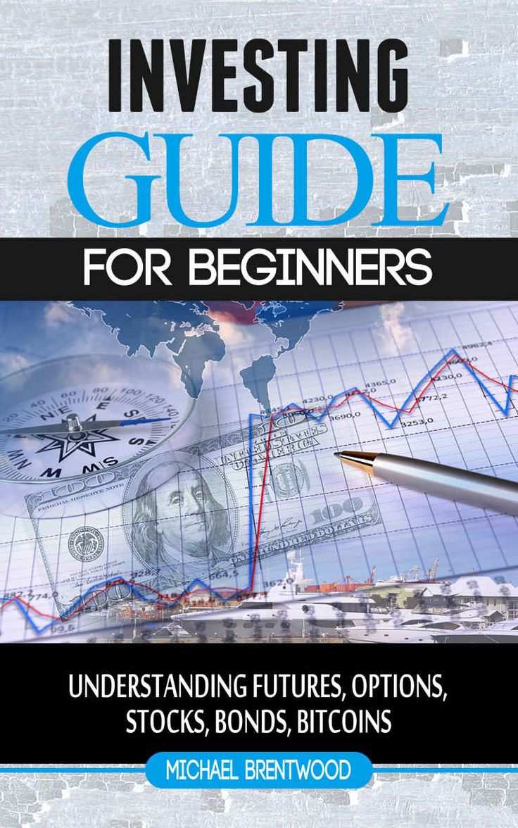 Investing: Guide For Beginners Understanding Futures,Options Trading, stocks (Bonds,Bitcoins,Finance) #Free #Book #crafts
