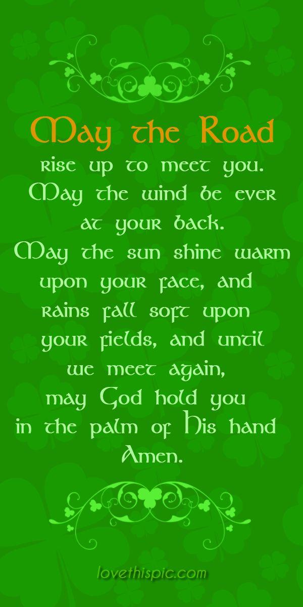 May the Road  pinterest pinterest quotes irish saint patrick's day st. patrick's day quotes irish prayer