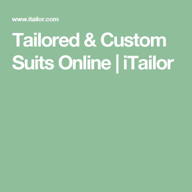Tailored & Custom Suits Online | iTailor
