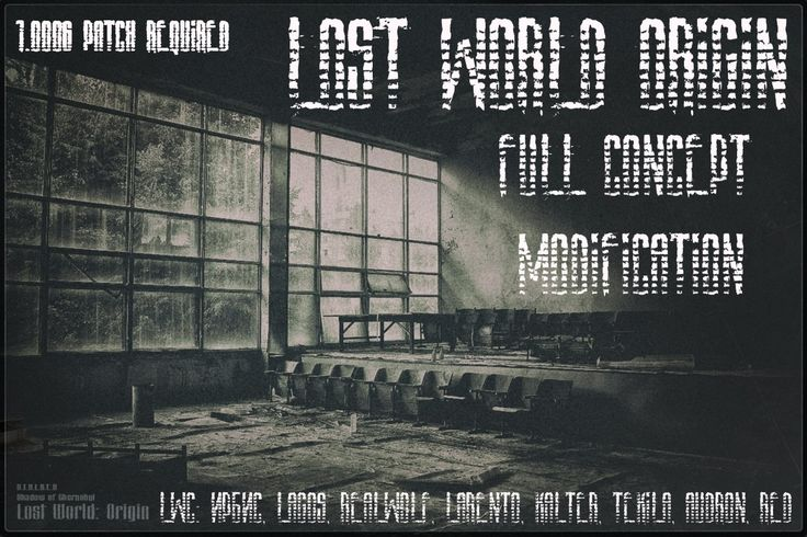 Lost World: Origin mod for S.T.A.L.K.E.R. Shadow of Chernobyl - Mod DB