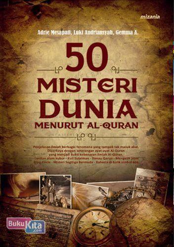 50 Misteri Dunia Menurut Alquran (Buku 1) Penerbit : Mizania (Mizan Group)