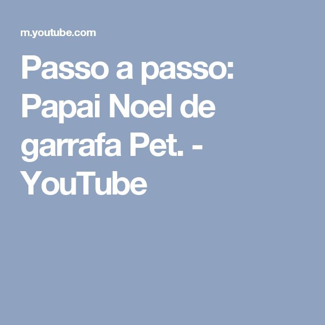 Passo a passo: Papai Noel de garrafa Pet. - YouTube