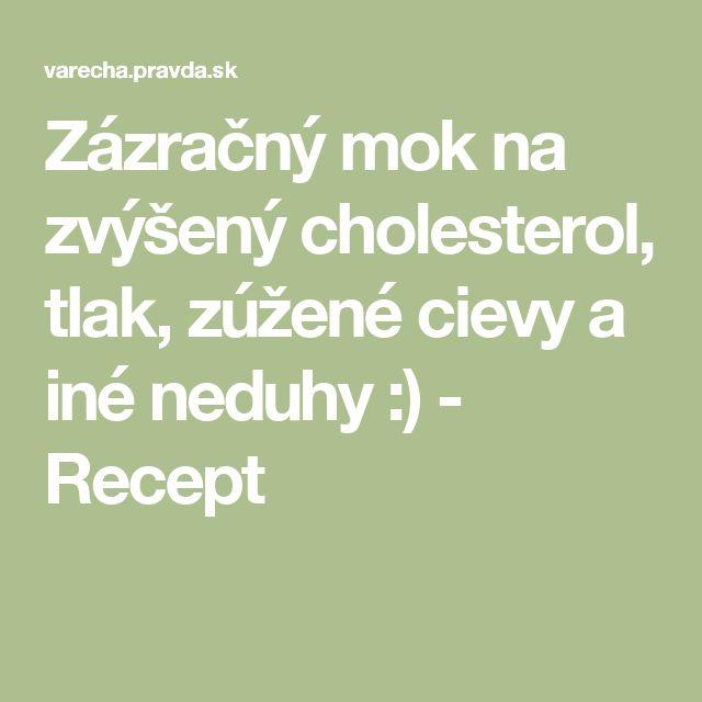 Zázračný mok na zvýšený cholesterol, tlak, zúžené cievy a iné neduhy :) - Recept