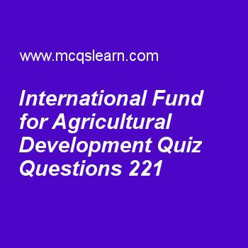 Practice international fund for agricultural development quizzes, general knowledge quiz 221 to learn. Free GK MCQs questions and answers to learn international fund for agricultural development MCQs with answers. Practice MCQs to test knowledge on international fund for agricultural development, solar system planets, united nations high commissioner for refugees, heart, south asian association for regional cooperation worksheets.  Free international fund for agricultural development...