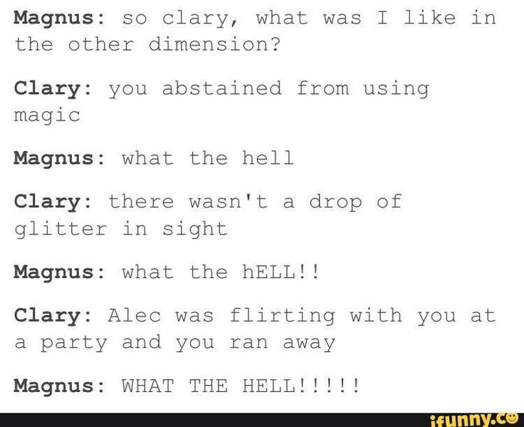 Seriously Magnus is just like Alec in a another world