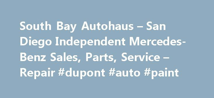 South Bay Autohaus – San Diego Independent Mercedes-Benz Sales, Parts, Service – Repair #dupont #auto #paint http://china.remmont.com/south-bay-autohaus-san-diego-independent-mercedes-benz-sales-parts-service-repair-dupont-auto-paint/  #auto haus # About South Bay Autohaus South Bay Autohaus is the leading Independent Mercedes-Benz Dealership offering San Diego Mercedes-Benz owners quality Sales, Parts, Service & Repair. We have been family owned for over 20 years and have always serviced…