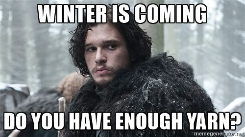 Jon Snow - winter is coming do you have enough yarn?