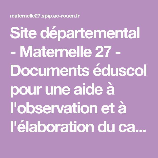 Site départemental - Maternelle 27 - Documents éduscol pour une aide à l'observation et à l'élaboration du carnet de suivi