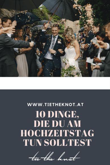 10 Dinge, die du am Hochzeitstag unbedingt tun solltest