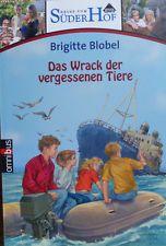 Neues vom Süderhof 06. Das Wrack der vergessenen Tiere von Brigitte Blobel