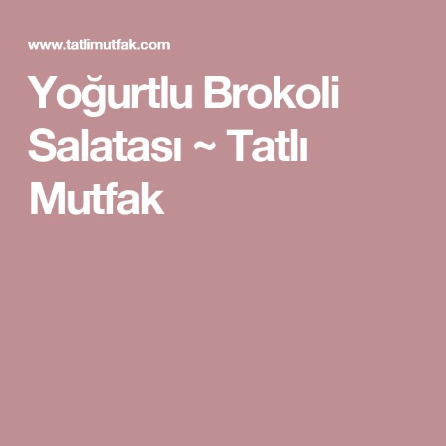 Yoğurtlu Brokoli Salatası ~ Tatlı Mutfak