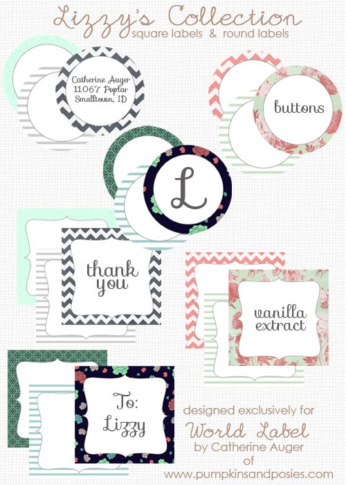 "These special ""Lizzy's Collection of round and square labels"" are designed by Catherine Auger of  pumpkinandposies.com  Labels are in printable PDF templates and are editable. Download for free. Use for favors, envlope seals, tags, pantry labels, gift tags and much much more…From worldlabel.com"