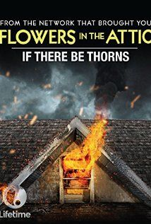 If There Be Thorns (2015) Was Definitely Better Then The Second One But Not As Good As The First.