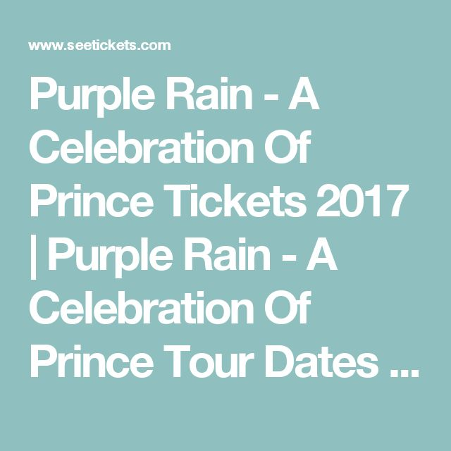 Purple  Rain - A Celebration Of Prince Tickets 2017 | Purple  Rain - A Celebration Of Prince Tour Dates & Concerts | See Tickets