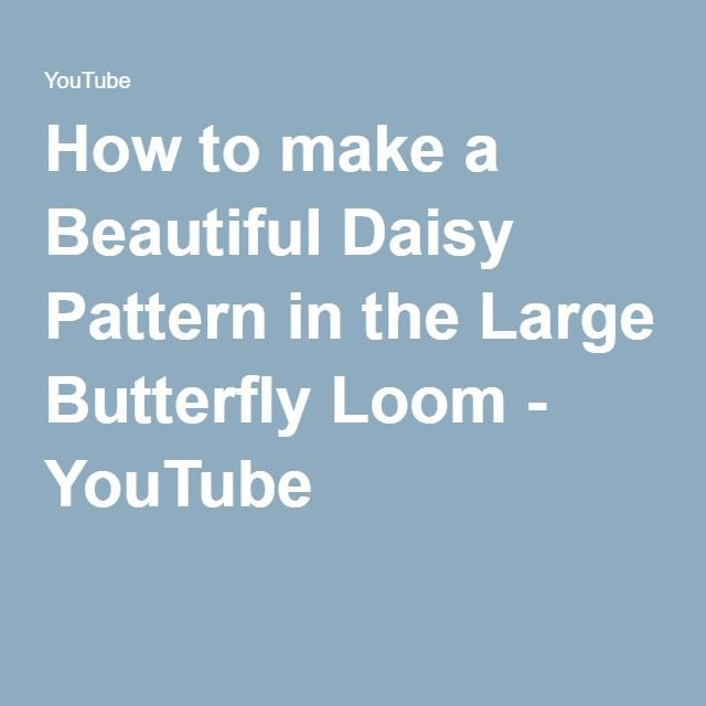 How to make a Beautiful Daisy Pattern in the Large Butterfly Loom - YouTube