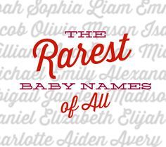 Even among the least popular baby names, there are plenty of rare baby name gems to be found.