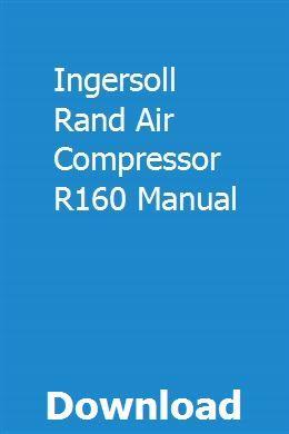 Ingersoll Rand Air Compressor R160 Manual download pdf