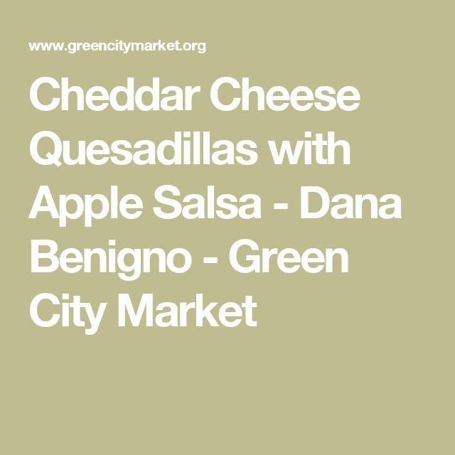 Cheddar Cheese Quesadillas with Apple Salsa - Dana Benigno - Green City Market