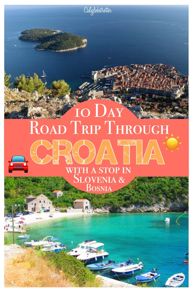 What to do, where to stay and where to eat during your 10 Day road trip through Croatia, Slovenia and Bosnia-Herzegovina - California Globetrotter