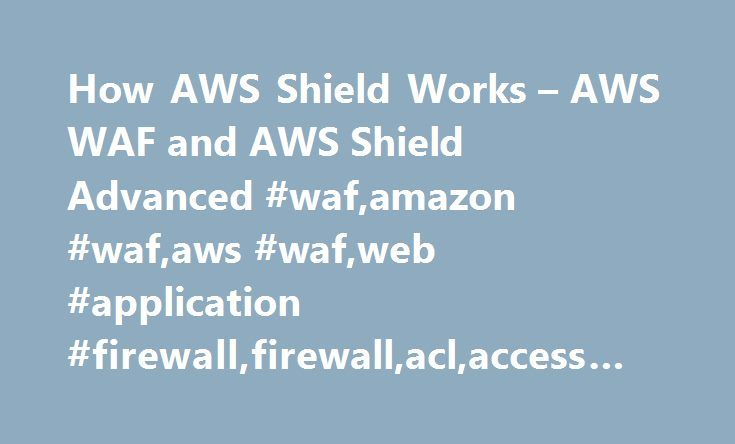 How AWS Shield Works – AWS WAF and AWS Shield Advanced #waf,amazon #waf,aws #waf,web #application #firewall,firewall,acl,access #control #list http://arlington.remmont.com/how-aws-shield-works-aws-waf-and-aws-shield-advanced-wafamazon-wafaws-wafweb-application-firewallfirewallaclaccess-control-list/  # How AWS Shield Works A distributed denial of service (DDoS) attack is an attack in which multiple compromised systems attempt to flood a target, such as a network or web application, with…